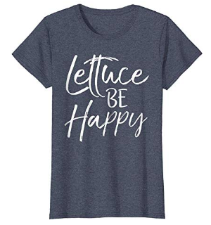 lettuce be happy womens shirt