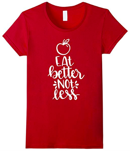 eat better not less shirt dietitians