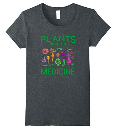 plants are the best medicine tshirt